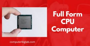 Full Form CPU Computer