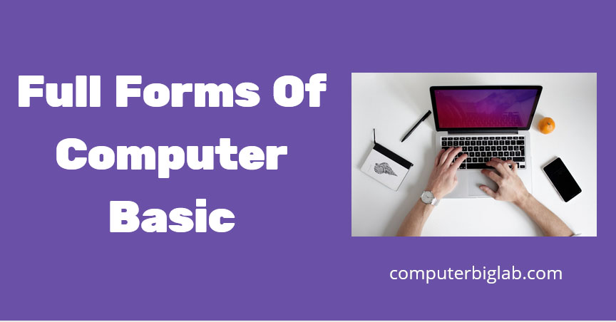 Full Forms Of Computer Basic