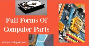 Full Forms Of Computer Parts