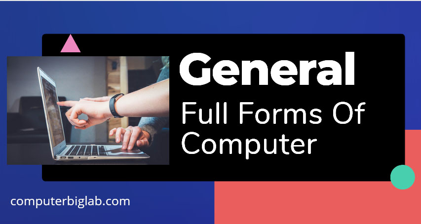 General Full Forms Of Computer